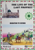 Migration To Yathrib - The Life Of The Last Prophet 6