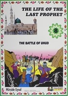 The Battle Of Uhud - The Life Of The Last Prophet 8