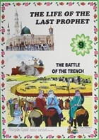 The Battle Of The Trench - The Life Of The Last Prophet 9