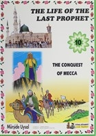The Conquest Of Mecca - The Life Of The Last Prophet 10