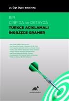 Bir Çırpıda ve Detayda Türkçe Açıklamalı İngilizce Gramer