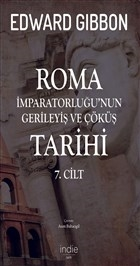 Roma İmparatorluğu'nun Gerileyiş ve Çöküş Tarihi 7. Cilt