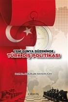 Yeni Dünya Düzeninde Türk Dış Politikası