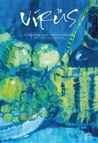 Virüs Üç Aylık Kültür Sanat ve Edebiyat Dergisi Sayı: 3 Nisan - Mayıs - Haziran 2020