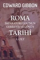 Roma İmparatorluğu'nun Gerileyiş ve Çöküş Tarihi 5. Cilt
