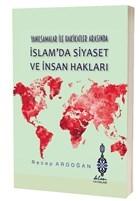 Yanılsamalar ile Hakikatler Arasında İslam'da Siyaset ve İnsan Hakları