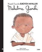 Mahatma Gandhi - Küçük İnsanlar Büyük Hayaller