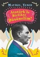 Atatürk'le Birlikte Düşünelim