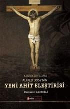 Katolik Din Adamı Alfred Loisy'nin Yeni Ahit Eleştirisi