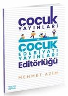 Çocuk Yayınları ve Çocuk Edebiyatı Yayınları Editörlüğü