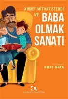 Ahmet Mithat Efendi ve Baba Olmak Sanatı