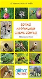 Sevimli Hayvanların Gizemli Dünyası - Bilimsever Çocuklar Serisi 1