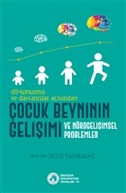 Dil-Konuşma ve Davranışlar Açısından Çocuk Beyninin Gelişimi ve Nörogelişimsel Problemler
