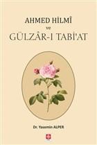 Ahmed Hilmi ve Gülzar-ı Tabi'at