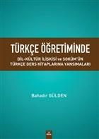 Türkçe Öğretiminde Dil Kültür Ilişkisi ve Soküm'ün Türkçe Ders Kitaplarina Yansımaları