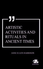 Artistic Activities and Rituals in Ancient Times
