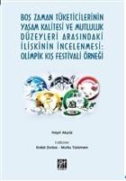 Boş Zaman Tüketicilerinin Yaşam Kalitesi ve Mutluluk Düzeyleri Arasındaki İlişkinin İncelenmesi: Olimpik Kış Festivali Örneği