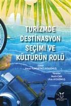 Turizmde Destinasyon Seçimi ve Kültürün Rolü