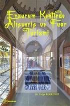 Erzurum Kentinde Alışveriş ve Fuar Turizmi