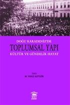 Doğu Karadeniz'e Toplumsal Yapı Kültür ve Gündelik Hayat