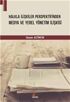 Halkla İlişkiler Perspektifinden Medya ve Yerel Yönetim İlişkisi