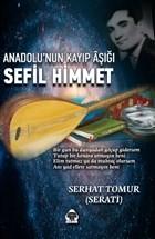 Anadolu'nun Kayıp Aşığı Sefil Himmet