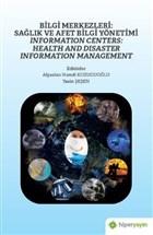 Bilgi Merkezleri: Sağlık ve Afet Bilgi Yönetimi - Information Centers: Health and Disaster Information Management