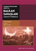 Savaşan Tarafların Gözüyle Balkan Savaşları