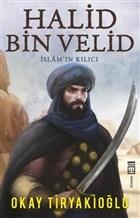 Halid Bin Velid - İslam'ın Kılıcı
