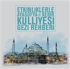 Etkinliklerle Ayasofya-i Kebir Külliyesi Gezi Rehberi