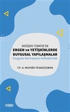 Değişen Türkiye'de Ergen ve Yetişkinlerde Duygusal Yapılaşmalar
