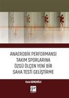 Anaerobik Performansı Takım Sporlarına Özgü Ölçen Yeni Bir Saha Testi Geliştirme