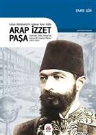 Arap İzzet Paşa - Sultan 2. Abdülhamid'in Mabeyn İkinci Katibi