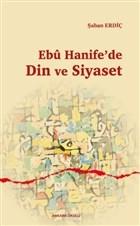 Ebu Hanife'de Din ve Siyaset