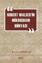 Robert Walser'in Mikrogram Dünyası