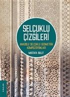 Selçuklu Çizgileri: Anadolu Selçuklu Geometrik Kompozisyonları