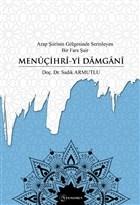 Arap Şiirinin Gölgesinde Serinleyen Bir Fars Şair Menuçihri-yi Damgani