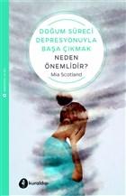 Doğum Süreci Depresyonuyla Başa Çıkmak Neden Önemlidir?
