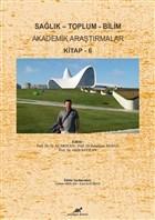 Sağlık - Toplum - Bilim Akademik Araştırmalar Kitap - 6