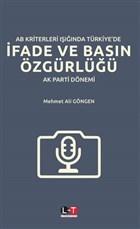 AB Kriterleri Işığında Türkiye'de İfade ve Basın Özgürlüğü