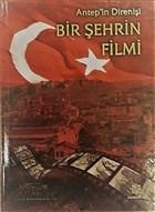 Antep'in Direnişi - Bir Şehrin Filmi