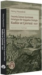 Geçmiş Zaman İçerisinde Hristiyan Bir Seyyahın Gözüyle Kudüs ve Çevresi 1697
