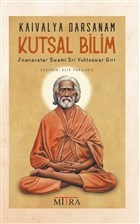 Kaivalya Darsanam - Kutsal Bilim