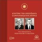 Atatürk'ten Erdoğan'a Cumhurbaşkanlarımız