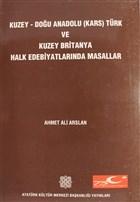 Kuzey Doğu Anadolu (Kars) Türk ve Kuzey Britanya Halk Edebiyatlarında Masallar 1. Cilt