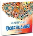 Mandala Şekiller - Her Yaş İçin Boyama Kitabı