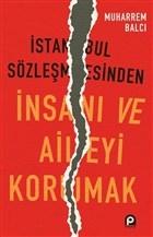 İstanbul Sözleşmesinden İnsanı ve Aileyi Korumak
