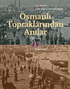 Osmanlı Topraklarında Anılar