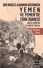 Bir İngiliz Ajanının Gözünden Yemen ve Yemen'de Türk İdaresi