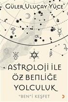Astroloji İle Öz Benliğe Yolculuk